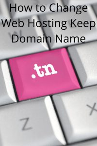 Change Web Hosting Keep Domain Name