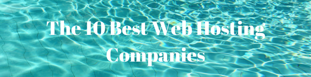 The 10 Best Web Hosting Companies