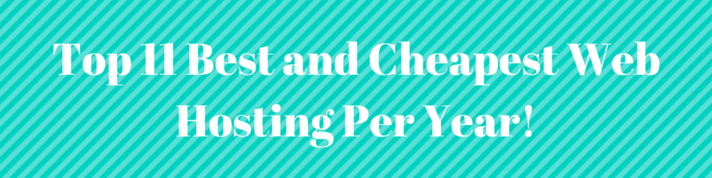 Top Cheapest Web Hosting Per Year!